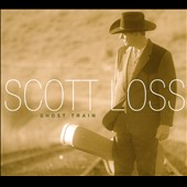 Scott Loss: Ghost Train [Digipak]