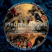 Philippe Rogier: Music from the Missae Sex / Cabezon, Rogier, Clemens et al.