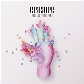 Erasure: Fill Us with Fire