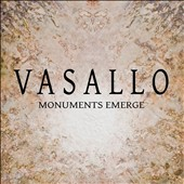 Nick Vasallo: Monuments Emerge / UCSC Wind Ensemble, Del Sol String Qrt.
