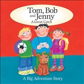 Various Artists: Tom, Bob & Jenny: A Great Catc