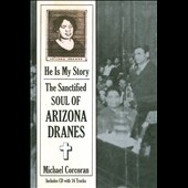 Arizona Dranes: He Is My Story: The Sanctified Soul of Arizona Dranes *