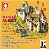Frederic Austin: Overture - Richard II; Symphony in E major; Overture - The Sea Venturers; Rhapsody - Spring