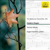 Koroliov Series, Vol. 13: Chopin, various works / Evgeni Koroliov, piano
