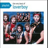 Loverboy: Playlist: The Very Best of Loverboy