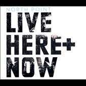 Various Artists: North Point Live: Here & Now [Digipak]