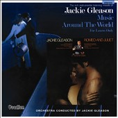 Jackie Gleason: Romeo and Juliet: A Theme for Lovers/Music Around the World: For Lovers Only