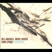 Bill Anschell/Chris Symer/Brent Jensen: Blueprints [Digipak] *