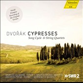 Dvor&#225;k: Cypresses Song Cycle & String Quartets / Marcus Ullmann, tenor; Martin Bruns, baritone; Andreas Frese, piano