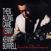 Kenny Burrell: Then Along Came Kenny