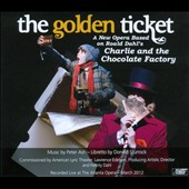 Peter Ash: The Golden Ticket, opera (2010) / cast, chorus & orch. of the Atlanta Opera