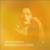 Orla Murphy: Wonderous Visions