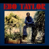 Ebo Taylor: Ebo Taylor [Digipak]