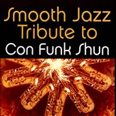 Various Artists: Smooth Jazz Tribute to Con Funk Shun
