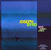 Joseph Byrd: NYC 1960-1963 - Chamber music / American Contemporary Music Ensemble, Alan  Zimmerman, percussion