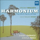 Vincent Persichetti: Harmonium; Sherry Overholt, soprano; Joshua Pierce, piano