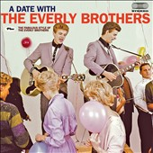 The Everly Brothers: A  Date with the Everly Brothers/The Fabulous Style of the Everly Brothers
