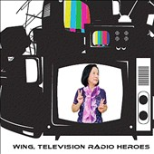 Wing (New Zealand): Television Radio Heroes