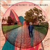 Lee Ranaldo/Lee Ranaldo and the Dust: Last Night on Earth [Digipak]