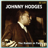 Johnny Hodges: The Rabbit in Paris
