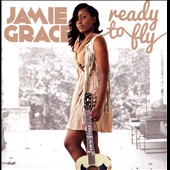 Jamie Grace: Ready to Fly *