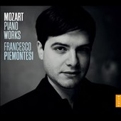 Mozart: Piano Works / Francesco Piemontesi, piano