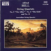 Hill: String Quartets no 5, 6 & 11 / Australian Quartet