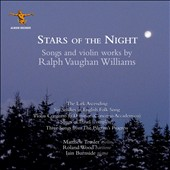 Stars of the Night': Songs and violin works of Ralph Vaughan Williams / Matthew Trusler, violin; Roland Wood, baritone; Iain Burnside, piano