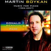 Martin Boykan: Music for Piano, 1986-2007 / Donald Berman, piano