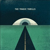 The Tragic Thrills: The Tragic Thrills [Digipak]