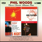 Phil Woods: Three Classic Albums Plus