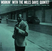 Miles Davis/Miles Davis Quintet: Workin' with the Miles Davis Quintet