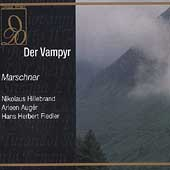 Marschner: Der Vampyr / Hillebrand, Aug&eacute;r, Fiedler