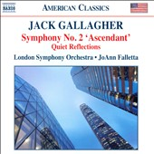 Jack Gallagher (b.1947): Symphony No. 2 'Ascendent'; Quiet Reflections / London SO; Falletta