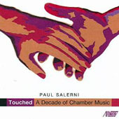 Paul Salerni: Touched - A Decade of Chamber Music / Vega Quartet