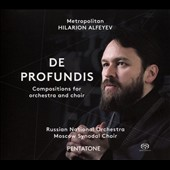 Metropolian Hilarion Alfeyev: De Profundis - Compositions for orchestra and choir