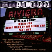 William Perry (b.1930): Music for Great Films of the Silent Era, Part 2 / Wallis Giunta, mz; John Brancy, baritone; Timothy Hutchins, flute; Nick Byrne, ophicleide