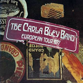 Carla Bley/Carla Bley Band: Eupopian Tour 1977 [Limited Edition]
