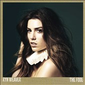 Ryn Weaver: The Fool