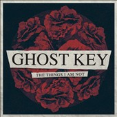 Ghost Key: The Things I Am Not [Single] [Digipak]