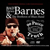 Bad News Barnes: 90 Proof Truth [Digipak] [9/4]