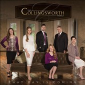 The Collingsworth Family: That Day Is Coming [Digipak] *