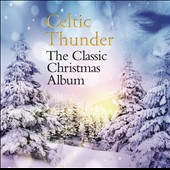 Celtic Thunder (Ireland): The Classic Christmas Album [10/2]
