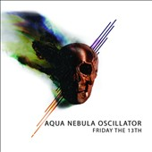 Aqua Nebula Oscillator: Friday the 13Th [10/2]
