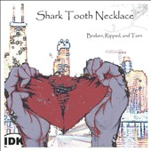 Shark Tooth Necklace: Broken, Ripped and Torn