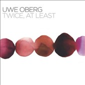 Uwe Oberg: Twice at Least