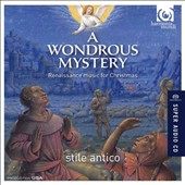 A Wondrous Mystery: Renaissance Music for Christmas - Clemens non Papa: Mass; Traditional old-German carols and motets / Stile Antico