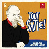 Tout Satie!: Erik Satie Complete Edition - Piano works, chamber music, songs, choral works, orchestral works, ballets / various artists [10 CDs]