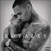 Chris Brown (R&B/Vocals): Royalty [PA] *