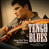 John Del Toro Richardson: Tengo Blues [Digipak]